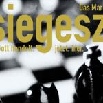 SIEGESZUG – 1 – der entscheidende Schachzug ist gemacht