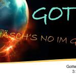 GOTT, HÄSCH'S NO IM GRIFF – 1 – Düstere Weltlage, aber nicht ohne Licht