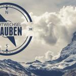 SICHTWECHSEL GLAUBEN – 1 – Was heisst glauben wirklich?