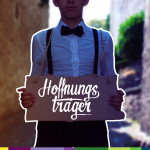 HOFFNUNGSTRÄGER – 1 – #hoffnungsdings