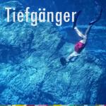 TIEFGÄNGER – 1