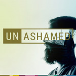 UNASHAMED – 1