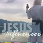 JESUS ALS INFLUENCER – 1