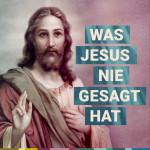 WAS JESUS NIE GESAGT HAT – 1 – Tu das, was dich glücklich macht