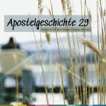 APOSTELGESCHICHTE 29 – 2 – Wirken des Heiligen Geistes
